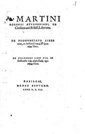 Martini Borrhai Stugardiani De Censura veri & falsi, Libri tres: Libri III.. De Pronunciato Liber unus, ... De Syllogismo Libri Duo ...
