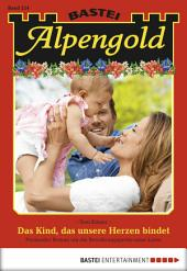 Alpengold - Folge 224: Das Kind, das unsere Herzen bindet