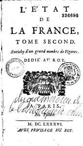 Etat de la France, contenant tous les princes, ducs et pairs,...
