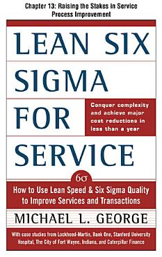 Lean Six Sigma for Service  Chapter 13   Raising the Stakes in Service Process Improvement PDF