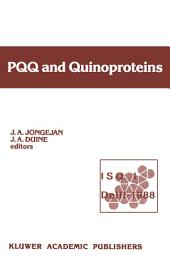PQQ and Quinoproteins: Proceedings of the First International Symposium on PQQ and Quinoproteins, Delft, The Netherlands, 1988