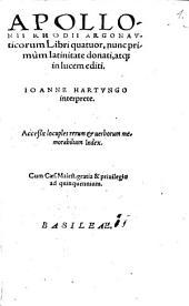 Apollonii Rhodii Argonavticorum Libri quatuor: Acceßit locuples rerum et uerborum memorabilium Index