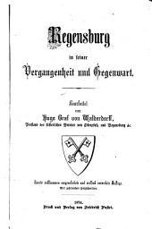 Regensburg in seiner Vergangenheit und Gegenwart