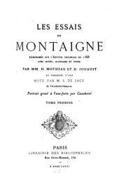 Les Essais de Montaigne: réimprimés sur l'édition originale de 1588, avec notes, glossaire et index, Volume1