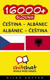 16000+ Čeština - Albánec Albánec - Čeština Slovník