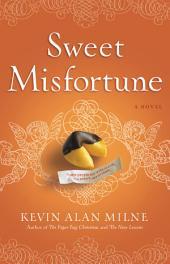 Sweet Misfortune: A Novel