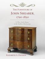The Furniture of John Shearer, 1790-1820
