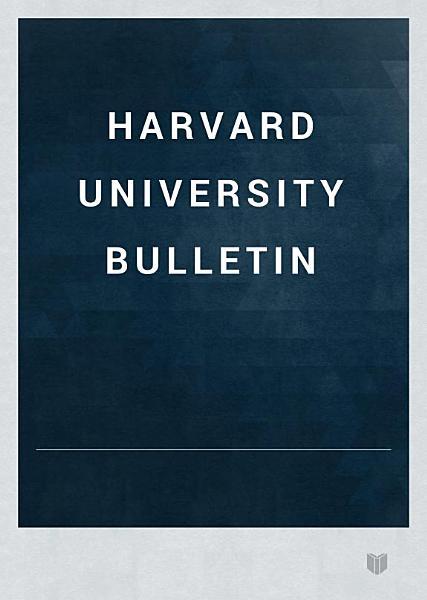Download Harvard University Bulletin Book