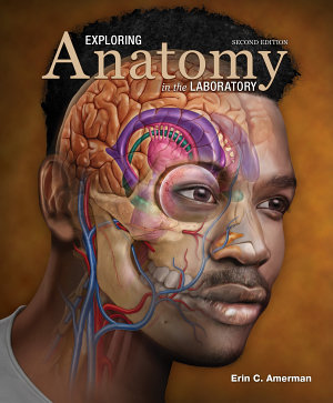 Exploring Anatomy in the Laboratory  Second Edition