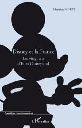 Disney et la France: Les vingt ans d'Euro Disneyland