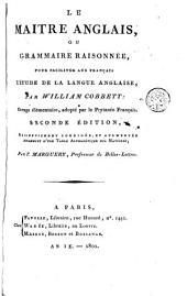 Le maitre anglais, ou grammaire raisonnèe pour faciliter aux français: l'ètude de la langue anglaise
