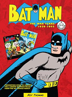 Batman  The War Years 1939 1945