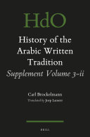 History of the Arabic Written Tradition Supplement Volume 3   ii