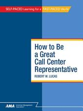 How To Be a Great Call Center Representative: EBook Edition