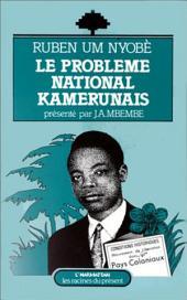 Le problème national kamerunais : Ruben Um Nyobé