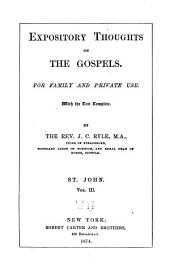 Expository Thoughts on the Gospels : St. John: Volume 3