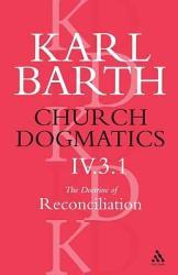 Church Dogmatics The Doctrine of Reconciliation  Volume 4  Part 3 1 PDF