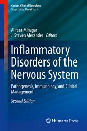 Inflammatory Disorders of the Nervous System: Pathogenesis, Immunology, and Clinical Management, Edition 2