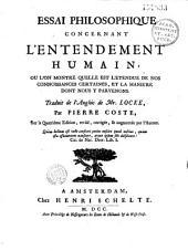 Essai philosophique concernant l'entendement humain... traduit de l'anglois de Mr Locke par Pierre Coste, sur la 4e édition, revue corrigée et augmenté par l'auteur