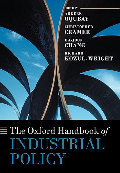 Download The Oxford Handbook of Industrial Policy Book