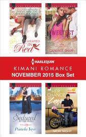 Harlequin Kimani Romance November 2015 Box Set: Wrapped in Red\The Sweetest Kiss\Seduced by the Hero\Her Chance at Love