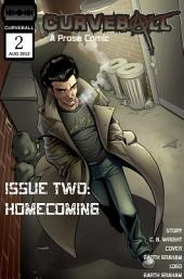 Curveball Issue Two: Homecoming