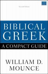 Biblical Greek A Compact Guide Book PDF