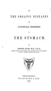On the organic diseases and functional disorders of the stomach