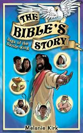 The Bible's Story: Saga of the Savior King