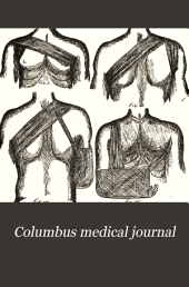 Columbus Medical Journal: A Magazine of Medicine and Surgery, Volume 2