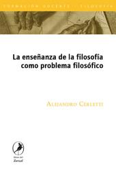 La enseñanza de la filosofía como problema filosófico/ The teaching of philosophy as a philosophical problem