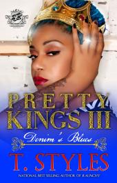 Pretty Kings 3: Denim's Blues (The Cartel Publications Presents): Volume 3