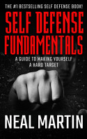 Self Defense Fundamentals  A Guide On Making Yourself A Hard Target PDF