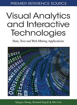 Visual Analytics and Interactive Technologies  Data  Text and Web Mining Applications PDF
