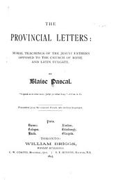 The Provincial Letters: Moral Teachings of the Jesuit Fathers Opposed to the Church of Rome and Latin Vulgate