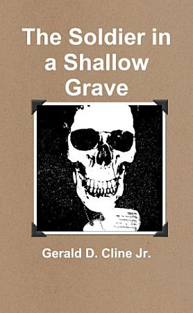 The Soldier in a Shallow Grave PDF