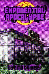 Exponential Apocalypse: Volume 1