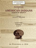 Handbook of American Indians North of Mexico Volume 1/4 A-Z