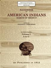 Handbook of American Indians North of Mexico Volume 1/4 A-Z: Volumes 1-4