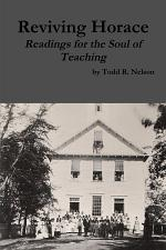 Reviving Horace: Readings for the Soul of Teaching