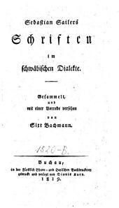 Schriften im schwäbischen Dialekte. Gesammelt und mit 1 Vorrede versehen von Sixt Bachmann