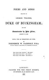 Poems and Songs Relating to George Villiers, Duke of Buckingham and His Assassination by John Felton, August 23, 1628: Volume 29
