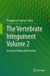 The Vertebrate IntegumentVolume 2: Structure, Design and Function