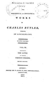 The Philological and Biographical Works of Charles Butler, Esquire, of Lincoln's-Inn: Lives of Fenelon, Bossuet, Boudon, De Rancé, Kempis, Alban Butler