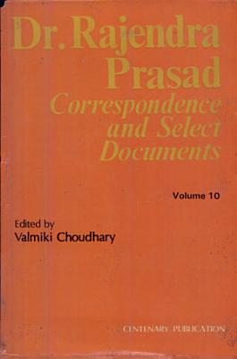 Dr  Rajendra Prasad   Correspondence and Select Documents  Vol  10 PDF