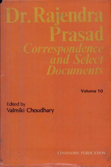 Dr  Rajendra Prasad   Correspondence and Select Documents  Vol  10 PDF