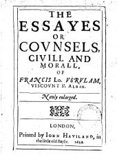 The Essayes Or Counsels, Civil and Moral, (and of the Colours of Good and Euill, a Fragment.) Newly Enlarged