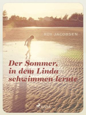 Der Sommer in dem Linda schwimmen lernte PDF