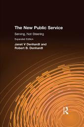The New Public Service: Serving, Not Steering, Edition 2