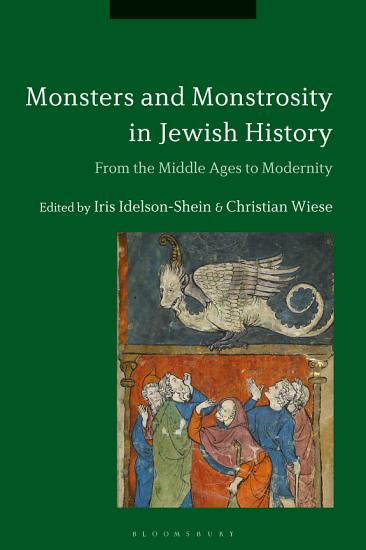 Monsters and Monstrosity in Jewish History PDF